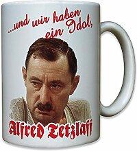 ...und wir haben ein Idol, Alfred Tetzlaff! ein Herz und eine Seele Alfred Humor Spaß Fun Portrait Foto - Tasse Becher Kaffee #9947
