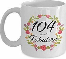 104 and Fabulous Mug Tasse – Geschenk für 104