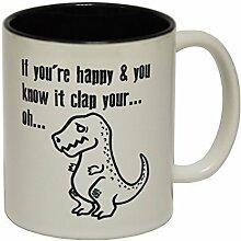 123t Mugs - Keramikbecher mit Slogan IF YOU'RE HAPPY & YOU ... CLAP YOUR ... OH ... mit schwarzem Interieur