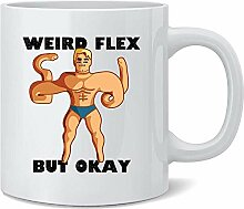 330ml Weird Flex aber ok lustige Meme Kaffeetasse