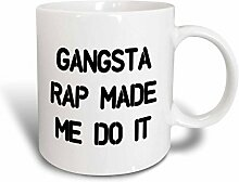 3dRose Gangsta Rap Made Me Do It, Tasse, Keramik,