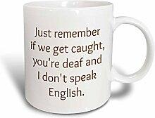 3dRose Just Remember Wenn wir Werden im Deaf und