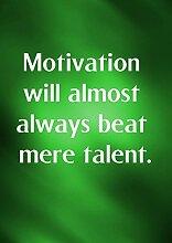 "5 Motivation wird fast immer Beat bloße Talent motivierendem Love Life "","" Best Color Belive Bestimmung Bilderrahmen für DIN A3, Poster-Prin"