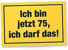 75 Jahre - Ich darf das, Schild - Geschenk 75. Geburtstag, Geschenkidee Geburtstagsgeschenk zum Fünfundsiebzigsten, Geburtstagsdeko / Partydeko / Party Zubehör / Geburtstagskarte