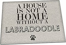 A House Is Not A Home Without A Labradoodle Glas