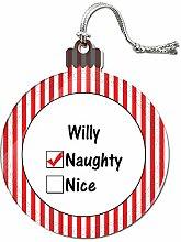Acryl Weihnachtsbaum Dekoration Urlaub Naughty Namen männlich wa-wy Willy