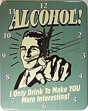 ALCOHOL YOU INTERESTING BLECH WANDUHR NEU STABIL VU561