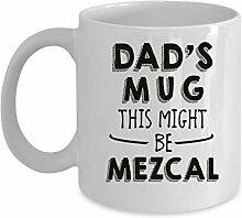 Alicert5II Dads Mug Dies k?nnte Mezcal Papa Mug