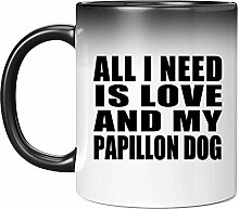 All I Need Is Love And My Papillon Dog - 11 Oz