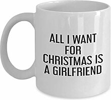 All i Want for Christmas is a Girlfriend Mug