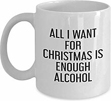 All i Want for Christmas is Enough Alcohol Mug