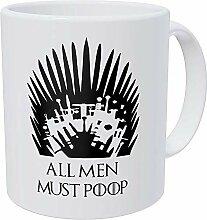 Alle Männer müssen kacken - Geschenk-Kaffeetasse