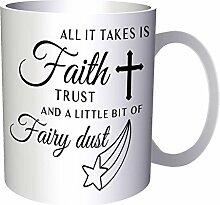 Alles Was Es Braucht Ist Glaube, Vertrauen Und Ein Bisschen Fee Staub 33 cl Tasse j167