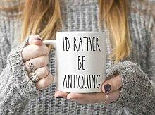 Antiquing Tasse Geschenkidee für Antiquer Id