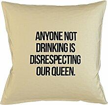 Anyone Not Drinking Disrespecting Our Queen Zitat Kissenbezug Schlafsofa Haus Dekor Beige
