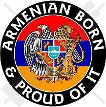 ARMENIEN Armenisch Geboren & Stolz 100mm Auto Aufkleber, Vinyl Sticker