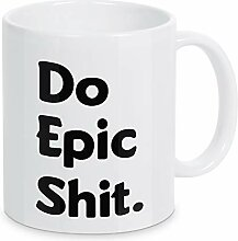 artboxONE Tasse Do Epic Shit von Click Design -