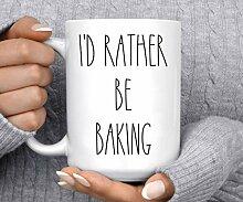 Backbecher, Geschenkidee für Bäcker, Id Rather