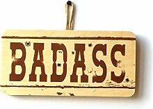 Badass Fun Schild–Neuheit Aufhängen Geschenk