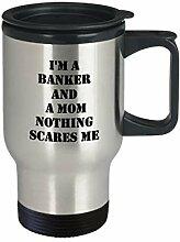 Banker Mom Travel Mug Nothing Scares Me