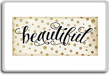 Beautiful - Motivational Quotes Fridge Magnet - Kühlschrankmagne