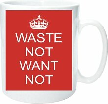 Becher 2126Waste Not Want Not Keep Calm and Carry On Old WW2Werbung Fun Funny Retro Qualität Foto Tasse