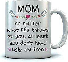 Becher für Mutter Zumindest haben Sie keine
