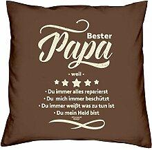 Bester Papa weil :: Geschenk-Set: Kissen inkl. Füllung plus Urkunde Persönliche Geschenkidee für Väter zum Geburtstag : Bleibendes Geburtstagsgeschenk Farbe:braun
