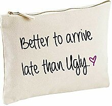 Better to Arrive Late Than Ugly Natural Make Up