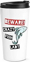 Beware crazy Fisch Lady Reise Becher