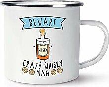 Beware Crazy Whisky Mann Retro Emaille Becher