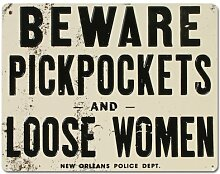 Beware Pickpockets and Loose Women Tin Bar Sign by Ande Rooney