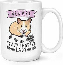 Beware Verrückt Hamster Lady 15oz Groß Becher