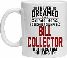 Bill Collector Tasse – Grumpy Old Bill Collector