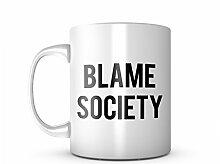 Blame Society Komisch Keramik Tasse Kaffee Tee