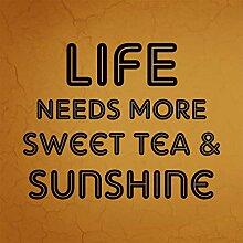 Blechschild mit Sprüchen Life Needs More Sweet
