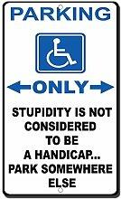 Blechschild mit Sprüchen Parking Only Stupidity