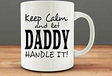 Bleib ruhig und lass Papa damit umgehen Becher