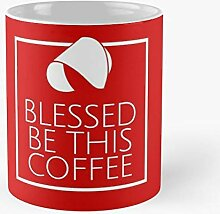 Blessed Coffee This Tale Handmaids (The Be Best 11