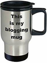 Blogger Travel Mug This is my Blogging Tasse