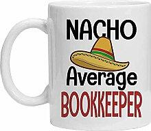 Bookkeeper Tasse – Nacho Average Bookkeeper