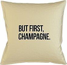 But First Champagne Party Drink Cool Kissenbezug Schlafsofa Hausdekor Beige