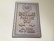 Cadillac parking only - Blechschild 20x30 cm Parkplatz Garage Carport Schild 21