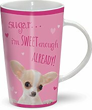 Chihuahua - Sweet Enough - Zucker - Mug - Becher - Latte