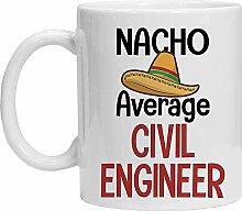 Civil Engineer Tasse – Nacho Average Civil