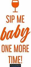 CLICKANDPRINT Aufkleber » Sip me baby one more time, 250x118,9cm, Orange • Dekoaufkleber / Autoaufkleber / Sticker / Decal / Vinyl