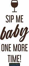 CLICKANDPRINT Aufkleber » Sip me baby one more time, 280x39,3cm, Braun • Dekoaufkleber / Autoaufkleber / Sticker / Decal / Vinyl
