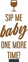 CLICKANDPRINT Aufkleber » Sip me baby one more time, 40x19,0cm, Kupfer Metallic • Dekoaufkleber / Autoaufkleber / Sticker / Decal / Vinyl
