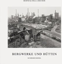 Coal Mines and Steel Mills. Bernd Becher  Hilla