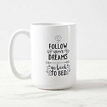 Coffee Mug, 15 Oz Mug, Tea Cup, Follow Your Dreams